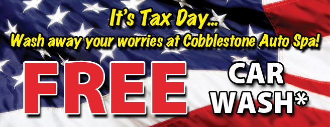 It's Tax Day...Wash away your worries at Cobblestone Auto Spa!
